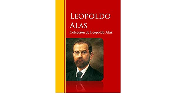 Colección de Leopoldo Alas «Clarín» (Spanish Edition) - Kindle edition by Leopoldo Alas. Literature & Fiction Kindle eBooks @ Amazon.com.