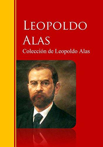 Colección de Leopoldo Alas «Clarín» (Spanish Edition) by [Alas, Leopoldo