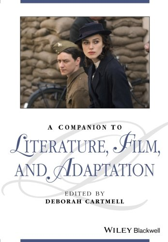 A Companion to Literature, Film, and Adaptation (Blackwell Companions to Literature and Culture)