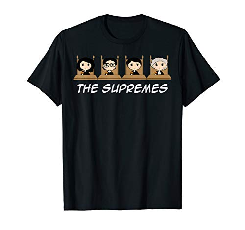 THE SUPREMES Supreme Court Justices RBG cute T-Shirt