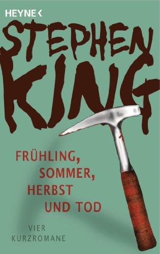 Frühling, Sommer, Herbst und Tod: Vier Kurzromane (German Edition) (Der Sommer Beginnt Hier)