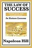 The Law of Success: In Sixteen Lessons: Complete