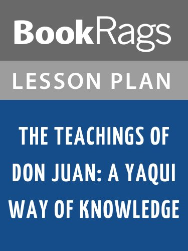 Lesson Plans The Teachings of Don Juan: A Yaqui Way of Knowledge