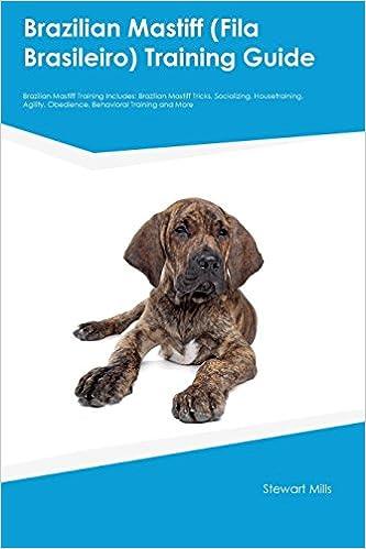 Brazilian Mastiff (Fila Brasileiro) Training Guide Brazilian
