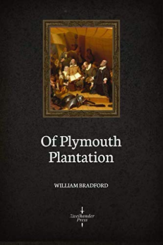 Of Plymouth Plantation (Illustrated) (William Bradford Diary)
