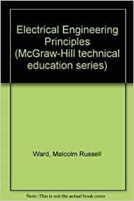 electrical engineering principles mcgraw hill technical education series malcolm russell ward