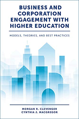 Business and Corporation Engagement with Higher Education: Models, Theories and Best Practices (English Edition)