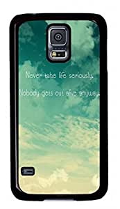 Samsung Galaxy S5 I9600 Case, iCustomonline Never Take Life Seriously.Nobody Gets Out Alive Anyway Designed Case for Samsung Galaxy S5 I9600 Hard Black
