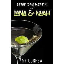 Lana & Noah (Série Dry Martini Livro 2)