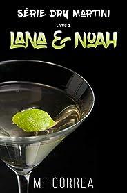 Lana & Noah (Série Dry Martini Livr