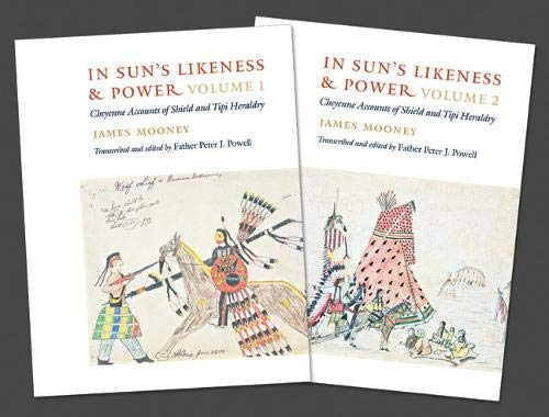 In Sun's Likeness and Power, 2-volume set: Cheyenne Accounts of Shield and Tipi Heraldry