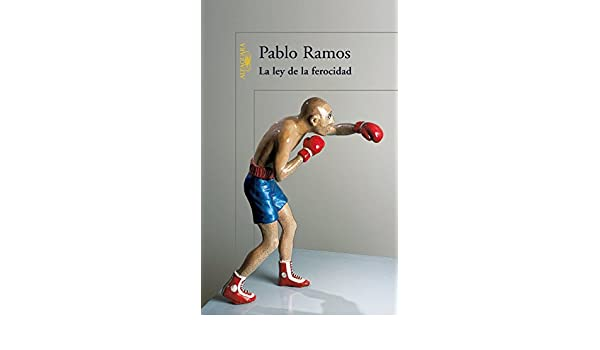 Amazon.com: La ley de la ferocidad (Spanish Edition) eBook: Pablo Ramos: Kindle Store