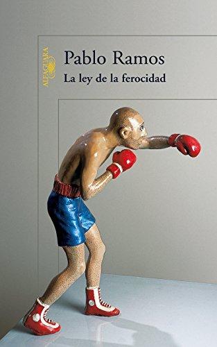 La ley de la ferocidad (Spanish Edition) by [Ramos, Pablo]
