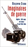 Imaginaires de guerre: Algerie, Viet-Nam, en France et aux Etats-Unis (French Edition)
