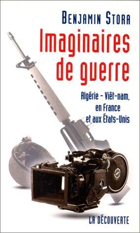 Imaginaires de guerre: Algerie, Viet-Nam, en France et aux Etats-Unis (French Edition) by Editions La Decouverte