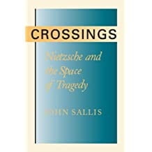 Crossings: Nietzsche and the Space of Tragedy