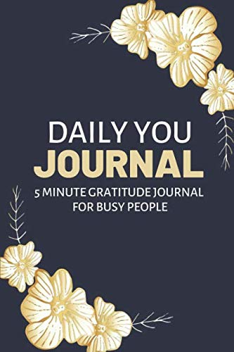 Daily YOU Journal: 5 Minute Gratitude Journal for Busy People
