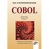COBOL. Das Einsteigerseminar.