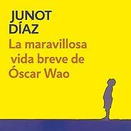La breve y maravillosa vida de Óscar Wao [The Brief Wondrous Life of Oscar Wao]