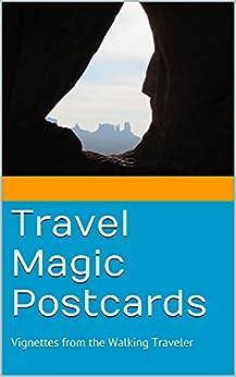 Travel Magic Postcards: Vignettes from the Walking Traveler by [Englert, Chris]