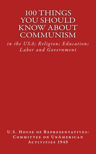 100 Things You Should Know About Communism: in the USA; Religion; Education; Labor and Government