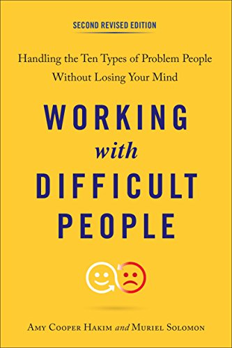 Working with Difficult People Second Revised Edition: Handling the Ten Types of Problem People Without Losing Your Mind