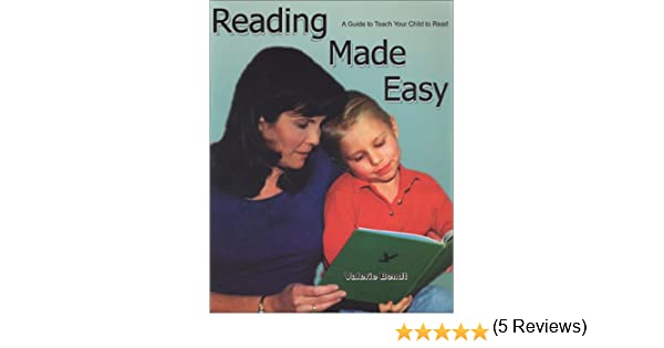 Amazon.com: Reading Made Easy: A Guide to Teach Your Child to Read ...