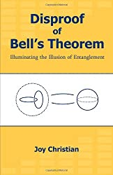 Disproof of Bell's Theorem: Illuminating the Illusion of Entanglement