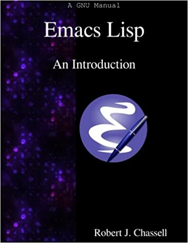 Emacs Lisp - An Introduction: Amazon co uk: Robert J  Chassell