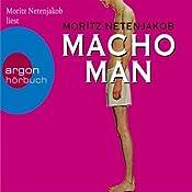 Macho Man | Moritz Netenjakob