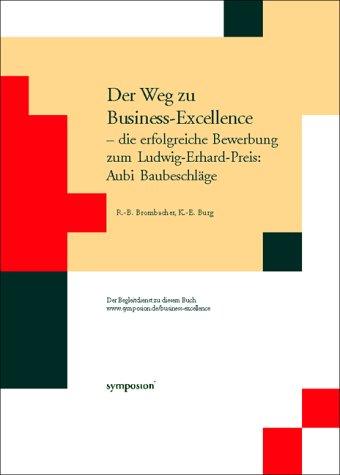 Der Weg zu Business-Excellence -die erfolgreiche Bewerbung zum Ludwig-Erhard-Preis: Aubi Baubeschläge (mit CD-ROM)