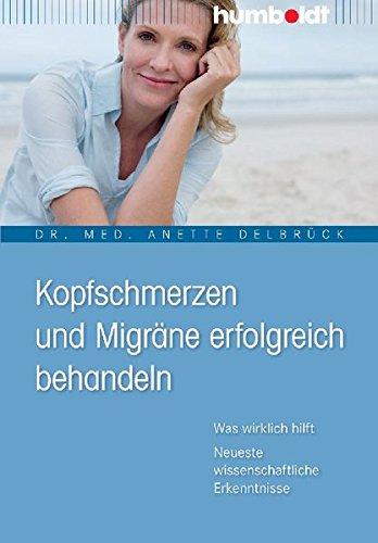 Kopfschmerzen und Migräne erfolgreich behandeln. Was wirklich hilft. Neueste wissenschaftliche Erkenntnisse (humboldt - Medizin & Gesundheit)