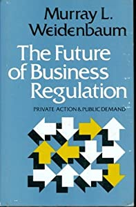 Future Business Regulation: Private Action and Public Demand
