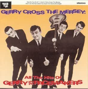 Gerry Cross the Mersey: All the Hits