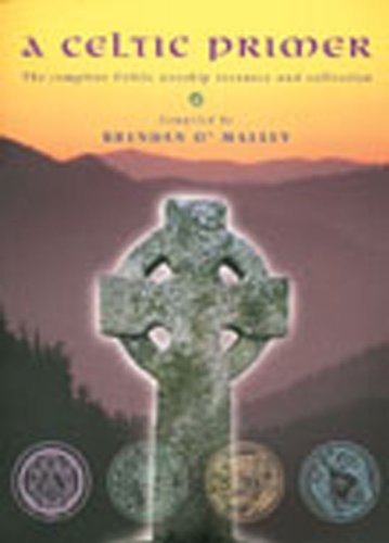 A Celtic Primer: The Complete Celtic Worship Resource and Collection