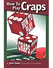 How to Play Craps: By Jack Salay a Las Vegas Craps Dealer