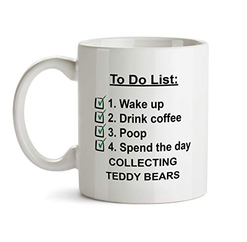 To Do Gift Mug - A44 Collecting Teddy Bears Check List Coffee Tea Gift Cup For Christmas - Funny Theme Themed Quote Saing I Love Present For Men Women Christmas