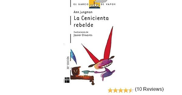 La Cenicienta rebelde: 53 (El Barco de Vapor Blanca): Amazon.es ...