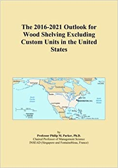 The 2016-2021 Outlook for Wood Shelving Excluding Custom Units in the United States