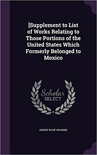 [Supplement to List of Works Relating to Those Portions of the United States Which Formerly Belonged to Mexico