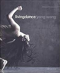 LIVINGDANCE Yang Wang par Yang Wang