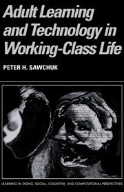 Adult Learning and Technology in Working-Class Life (Learning in Doing: Social, Cognitive and Computational Perspectives) - Innova Training