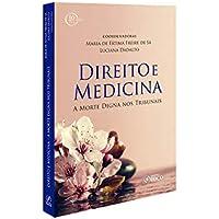 Direito e Medicina: a morte digna nos tribunais - 1ª edição - 2018