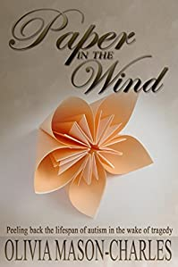 Paper In The Wind: Peeling Back The Lifespan Of Autism by Olivia Mason-Charles ebook deal