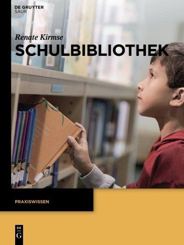 Schulbibliothek (Praxiswissen) Taschenbuch – 27. November 2013 Renate Kirmse De Gruyter Saur 3110301288 Verlagswesen