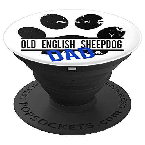 Old English Sheepdog Dad For Him For Men Fathers Day Husband - PopSockets Grip and Stand for Phones and Tablets