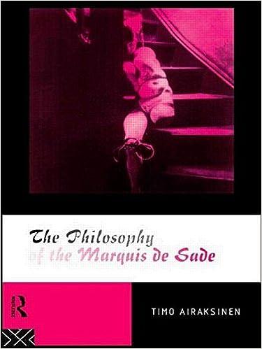 The Philosophy of the Marquis de Sade by Timo Airaksinen (1995-04-13)