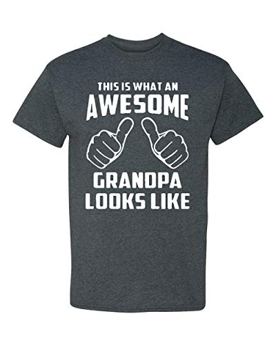 This is What an Awesome Grandpa Looks Like Adult T-Shirt (XX Large, Dark Heather)