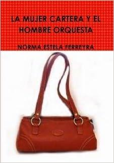 la mujer cartera y el hombre orquesta Paperback – May 28, 2010