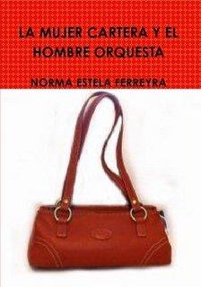 la mujer cartera y el hombre orquesta: norma estela ferreyra: Amazon.com: Books